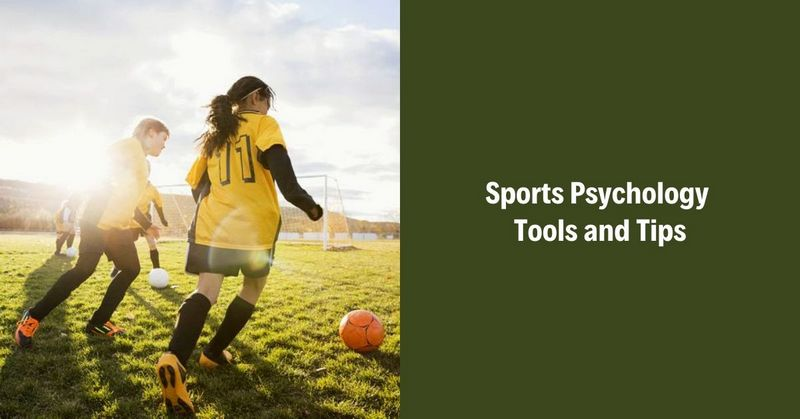 Sports Psychology Tools and Tips