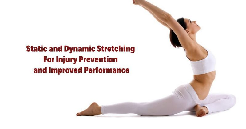 Static and Dynamic Stretching For Injury Prevention and Improved Performance